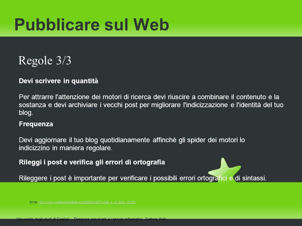 Pubblicare sul Web Università degli studi di Cagliari - Direzione per el reti e i servizi informatici - Settore Web Regole 3/3 Devi scrivere in quanti