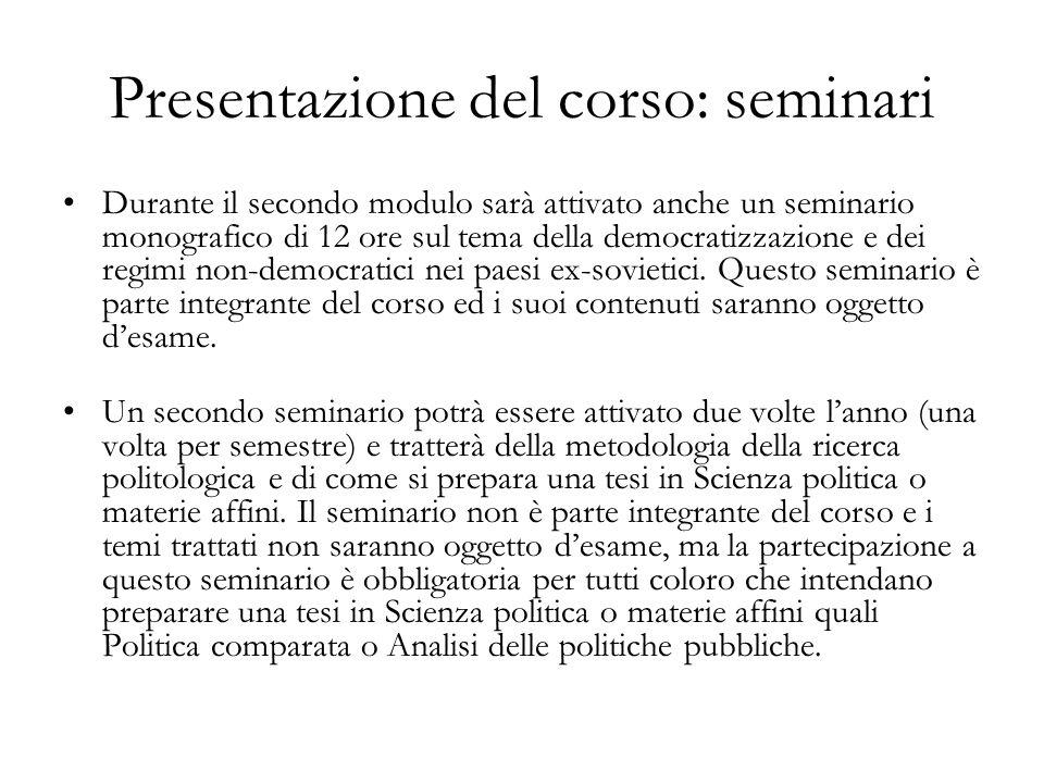 Presentazione del corso: seminari Durante il secondo modulo sarà attivato anche un seminario monografico di 12 ore sul tema della democratizzazione e