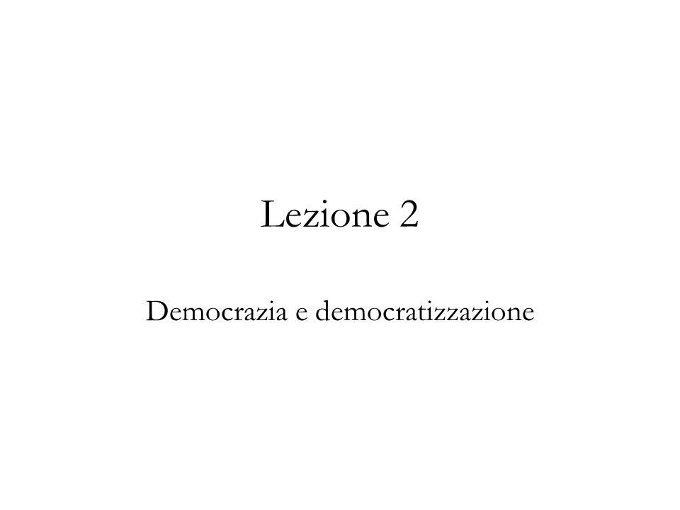 Lezione 2 Democrazia e democratizzazione