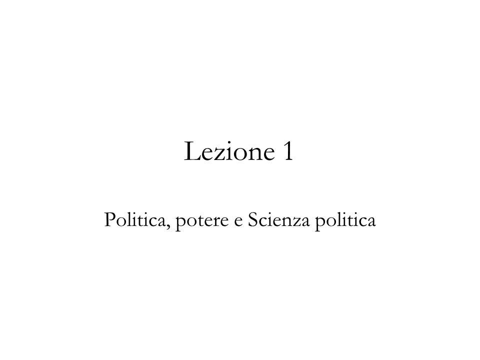 Lezione 1 Politica, potere e Scienza politica