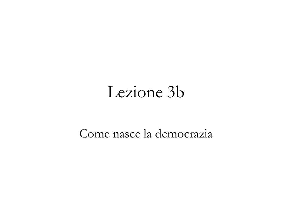 Lezione 3b Come nasce la democrazia