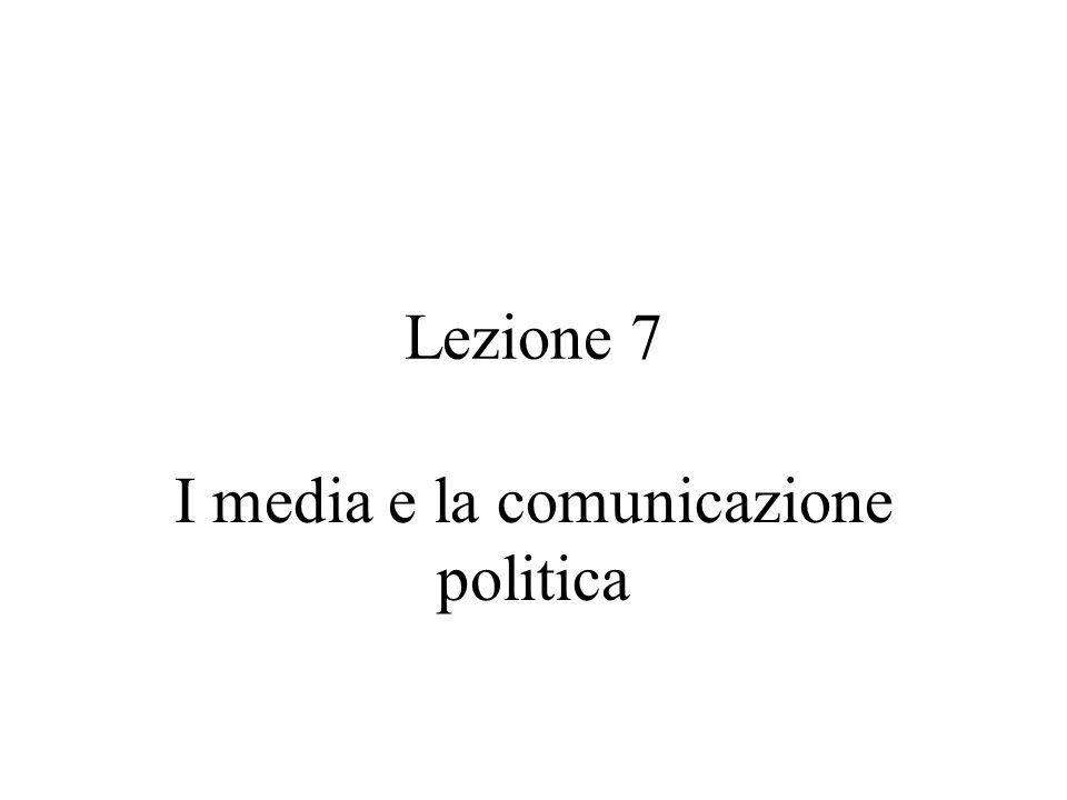 Lezione 7 I media e la comunicazione politica