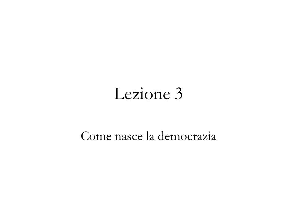 Lezione 3 Come nasce la democrazia