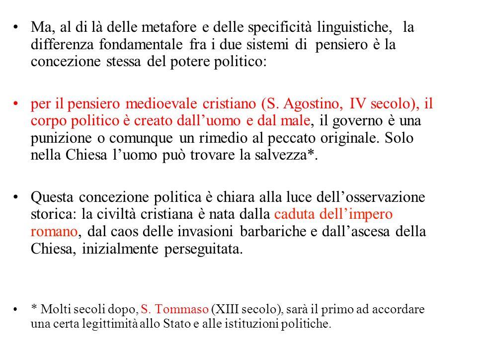 Ma, al di là delle metafore e delle specificità linguistiche, la differenza fondamentale fra i due sistemi di pensiero è la concezione stessa del pote