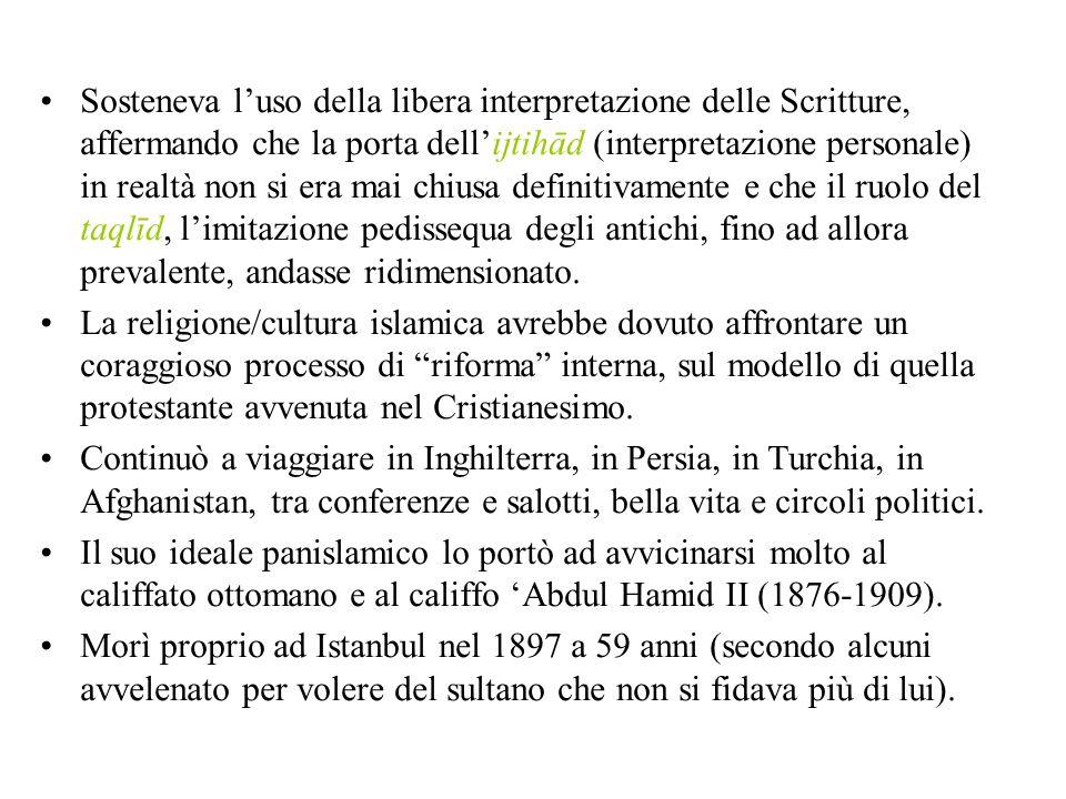 Sosteneva luso della libera interpretazione delle Scritture, affermando che la porta dellijtihād (interpretazione personale) in realtà non si era mai