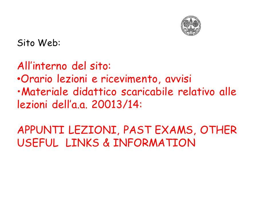Sito Web: Allinterno del sito: Orario lezioni e ricevimento, avvisi Materiale didattico scaricabile relativo alle lezioni della.a. 20013/14: APPUNTI L