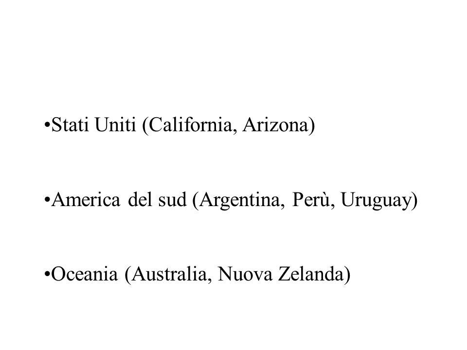 Stati Uniti (California, Arizona) America del sud (Argentina, Perù, Uruguay) Oceania (Australia, Nuova Zelanda)