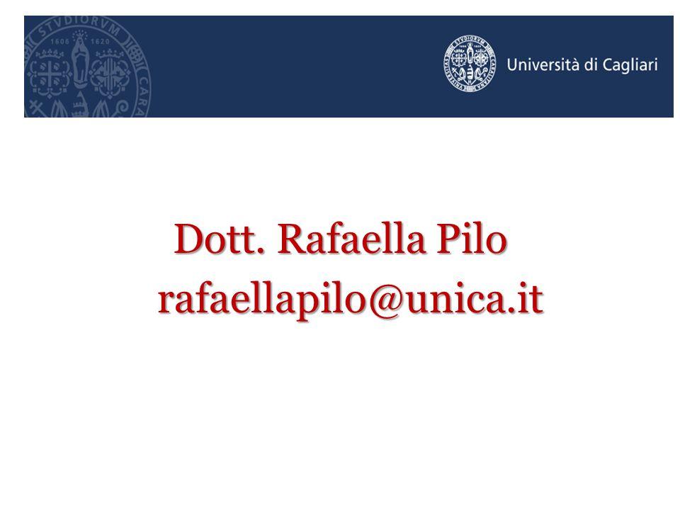 Dott. Rafaella Pilo rafaellapilo@unica.it rafaellapilo@unica.it