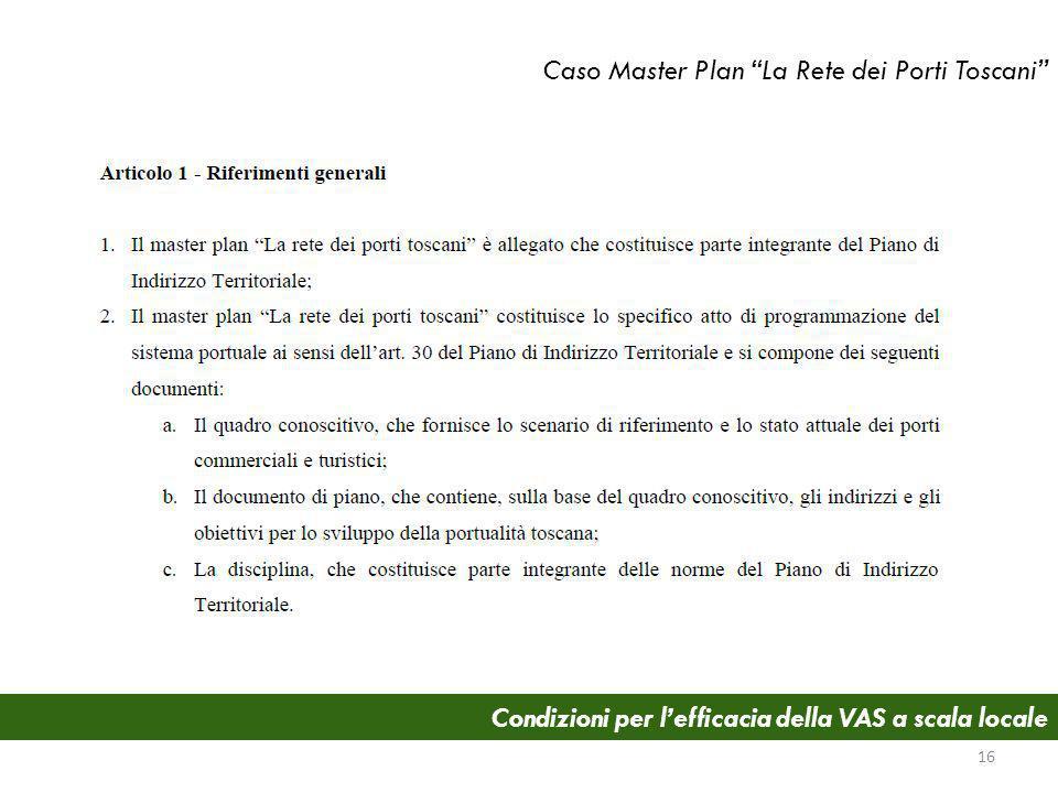 Condizioni per lefficacia della VAS a scala locale Caso Master Plan La Rete dei Porti Toscani 16