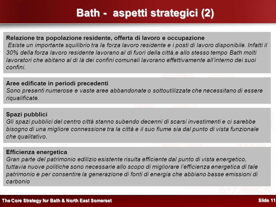 Bath - aspetti strategici (2) Relazione tra popolazione residente, offerta di lavoro e occupazione Esiste un importante squilibrio tra la forza lavoro residente e i posti di lavoro disponibile.