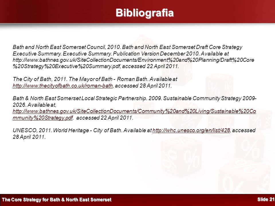 Bibliografia The Core Strategy for Bath & North East Somerset Slide 21 Bath and North East Somerset Council, 2010.