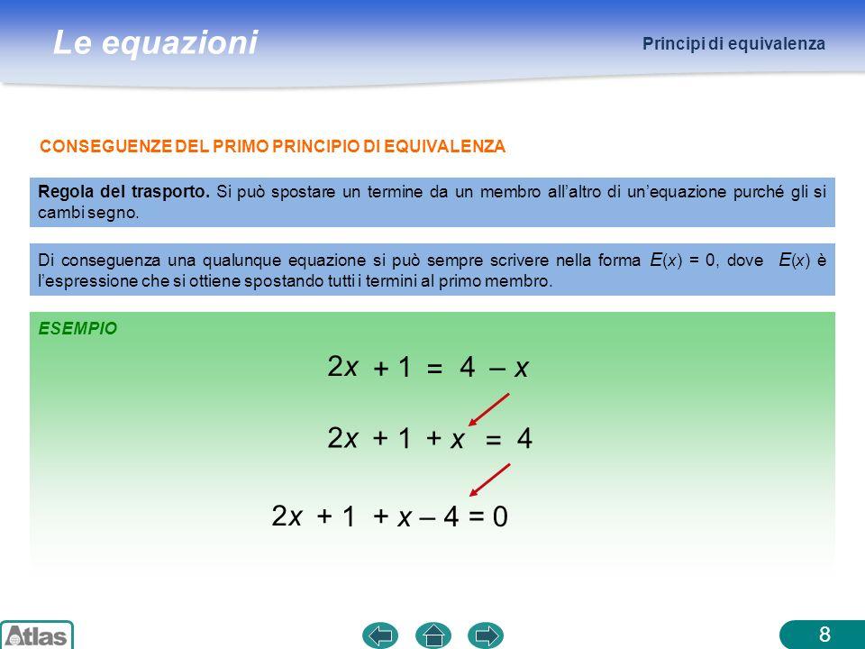 Le equazioni Equazioni numeriche frazionarie 1 – 3 (x + 2) (x – 2) (x + 2) = 5 (x – 2) 1 – 3 (x + 2) =5 (x – 2) 1 – 3x – 6=5x – 10 – 3x – 5x =– 10 + 6 – 1 – 8x=– 5 = + x 5 8 5 8 Poiché non coincide con uno dei valori esclusi dal domino, la soluzione è accettabile: S = { } 5 8 19