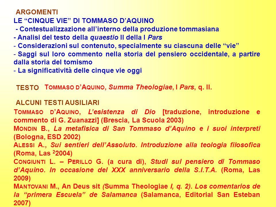 LE CINQUE VIE DI TOMMASO DAQUINO - Contestualizzazione allinterno della produzione tommasiana - Analisi del testo della quaestio II della I Pars - Con