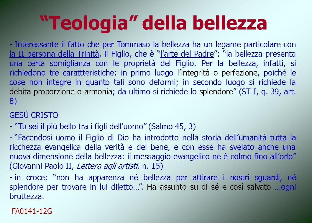 Teologia della bellezza FA0141-20 - Interessante il fatto che per Tommaso la bellezza ha un legame particolare con la II persona della Trinità, il Fig