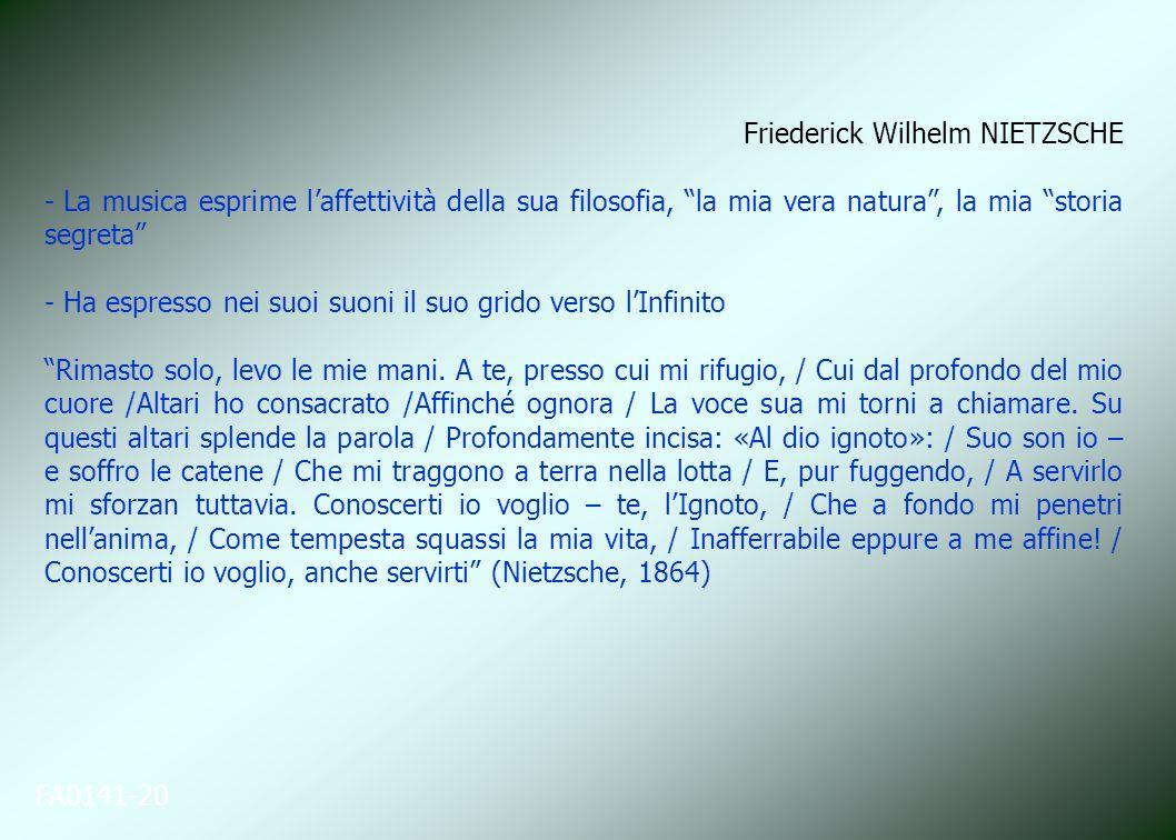 FA0141-20 Friederick Wilhelm NIETZSCHE - La musica esprime laffettività della sua filosofia, la mia vera natura, la mia storia segreta - Ha espresso n