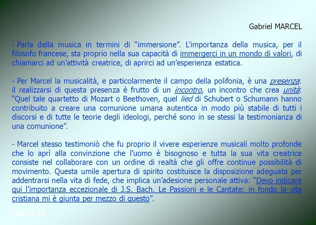 FA0141-20 Gabriel MARCEL - Parla della musica in termini di immersione. Limportanza della musica, per il filosofo francese, sta proprio nella sua capa