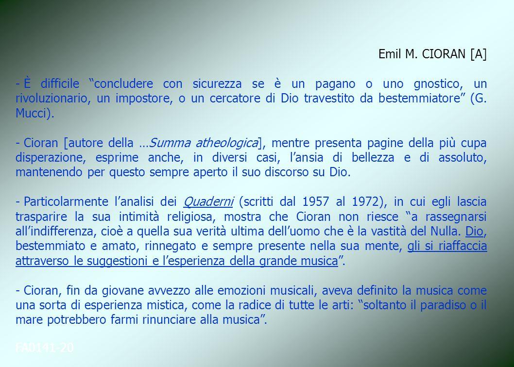 FA0141-20 Emil M. CIORAN [A] - È difficile concludere con sicurezza se è un pagano o uno gnostico, un rivoluzionario, un impostore, o un cercatore di