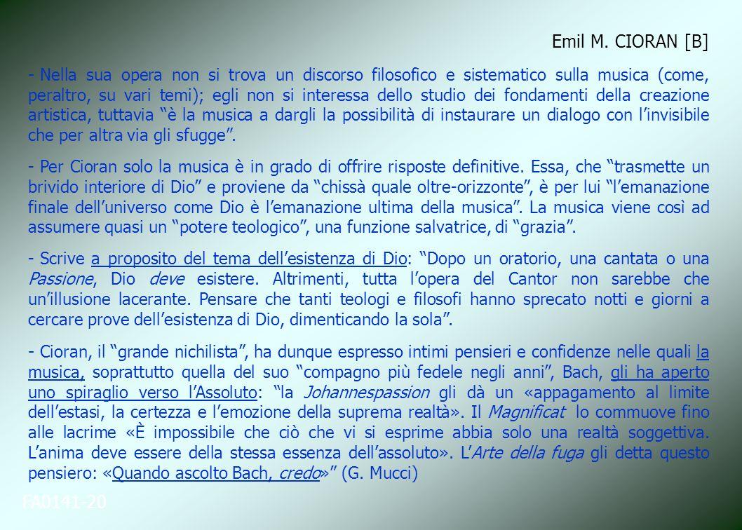 FA0141-20 Emil M. CIORAN [B] - Nella sua opera non si trova un discorso filosofico e sistematico sulla musica (come, peraltro, su vari temi); egli non