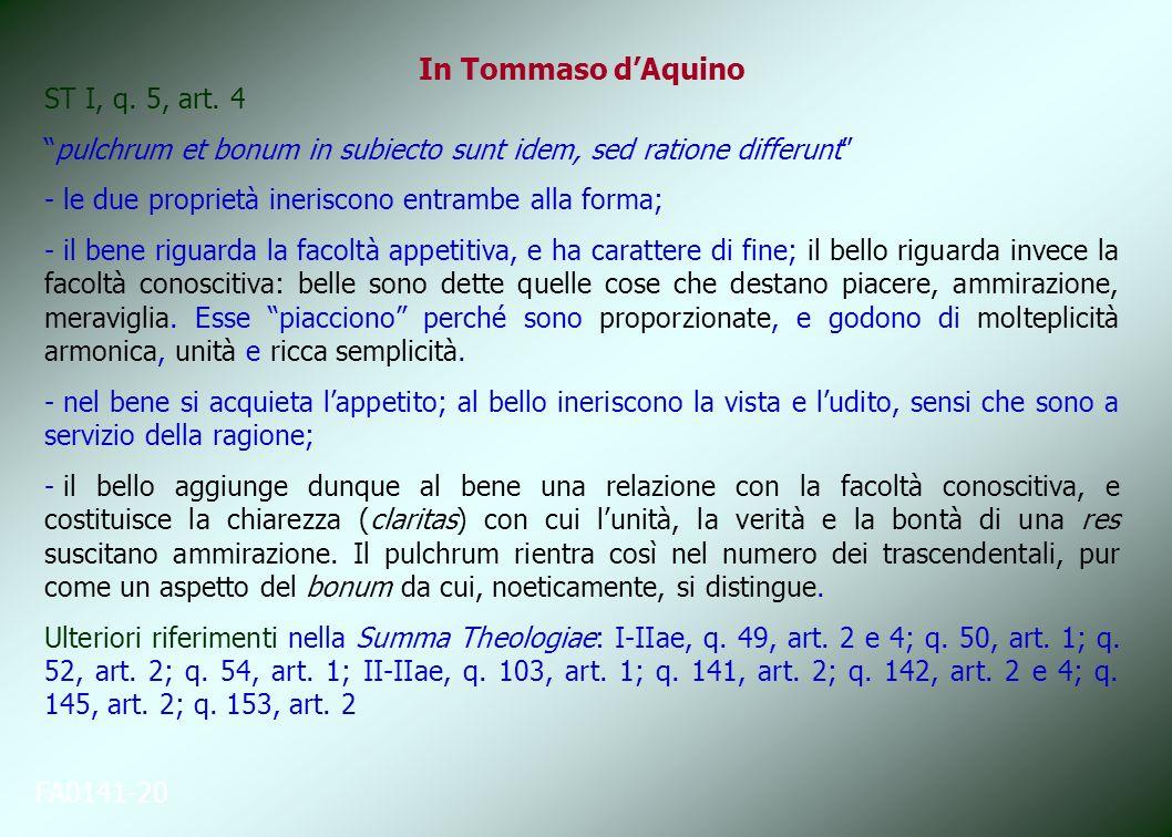In Tommaso dAquino FA0141-20 ST I, q. 5, art. 4 pulchrum et bonum in subiecto sunt idem, sed ratione differunt - le due proprietà ineriscono entrambe