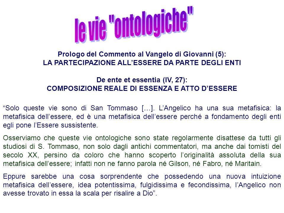 Prologo del Commento al Vangelo di Giovanni (5): LA PARTECIPAZIONE ALLESSERE DA PARTE DEGLI ENTI De ente et essentia (IV, 27): COMPOSIZIONE REALE DI E
