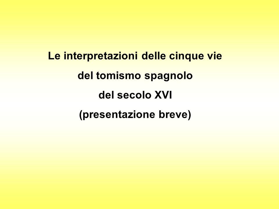 Le interpretazioni delle cinque vie del tomismo spagnolo del secolo XVI (presentazione breve)