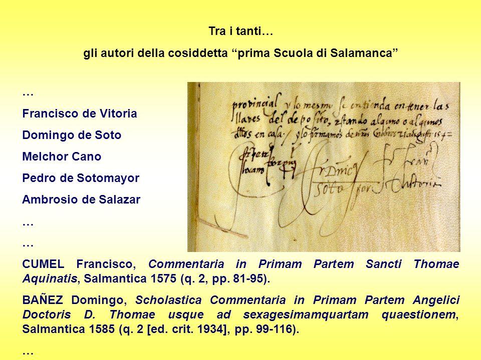 Tra i tanti… gli autori della cosiddetta prima Scuola di Salamanca … Francisco de Vitoria Domingo de Soto Melchor Cano Pedro de Sotomayor Ambrosio de