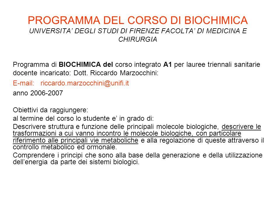 PROGRAMMA DEL CORSO DI BIOCHIMICA UNIVERSITA DEGLI STUDI DI FIRENZE FACOLTA DI MEDICINA E CHIRURGIA Programma di BIOCHIMICA del corso integrato A1 per