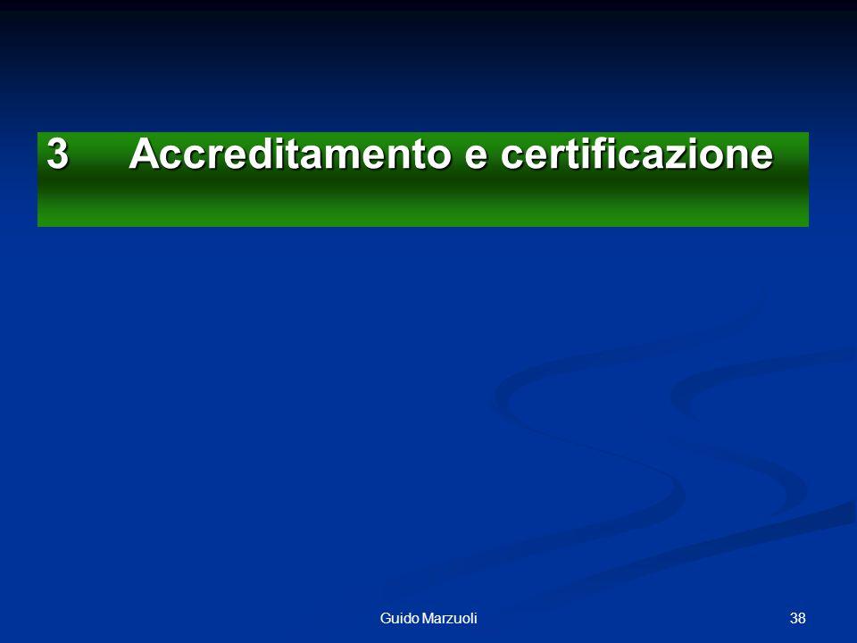 38Guido Marzuoli 3 Accreditamento e certificazione