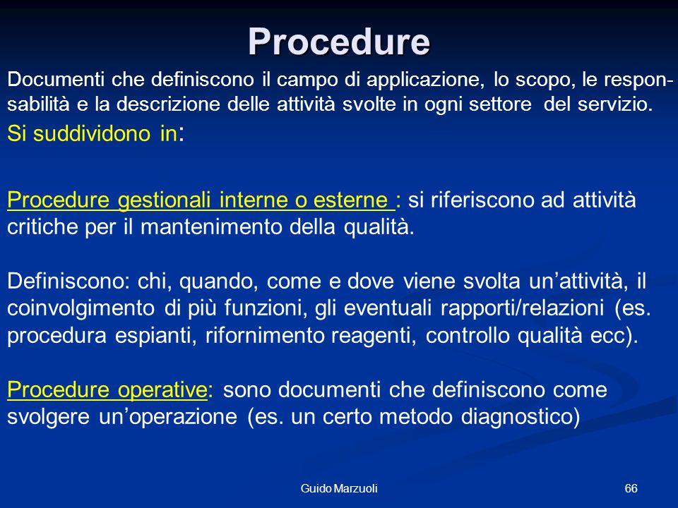66Guido Marzuoli Procedure Documenti che definiscono il campo di applicazione, lo scopo, le respon- sabilità e la descrizione delle attività svolte in
