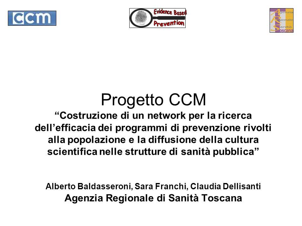 Progetto CCM Costruzione di un network per la ricerca dellefficacia dei programmi di prevenzione rivolti alla popolazione e la diffusione della cultur