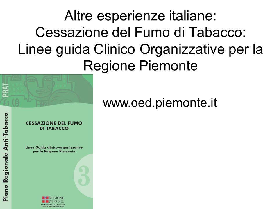 Altre esperienze italiane: Cessazione del Fumo di Tabacco: Linee guida Clinico Organizzative per la Regione Piemonte www.oed.piemonte.it