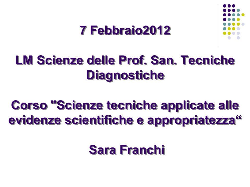 7 Febbraio2012 LM Scienze delle Prof. San. Tecniche Diagnostiche Corso