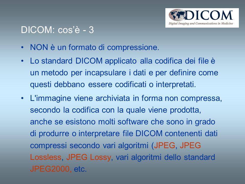 NON è un formato di compressione. Lo standard DICOM applicato alla codifica dei file è un metodo per incapsulare i dati e per definire come questi deb