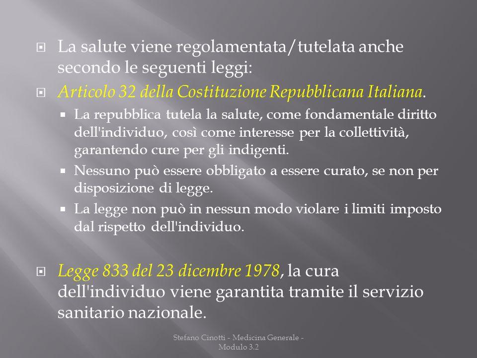 Stefano Cinotti - Medicina Generale - Modulo 3.2 La salute viene regolamentata/tutelata anche secondo le seguenti leggi: Articolo 32 della Costituzion