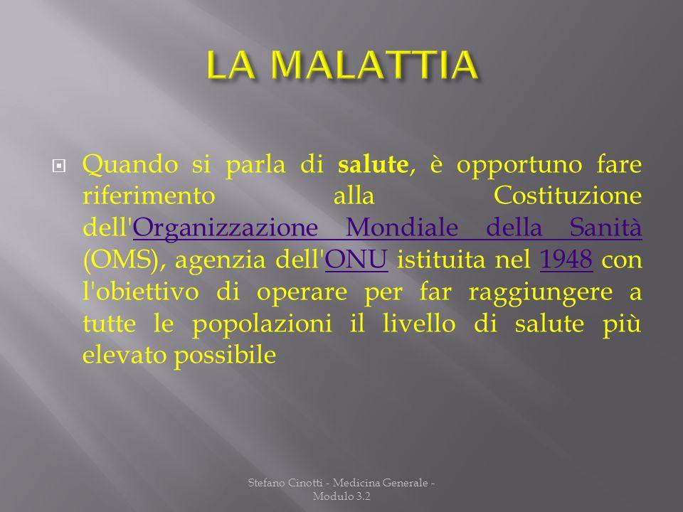 Stefano Cinotti - Medicina Generale - Modulo 3.2 Quando si parla di salute, è opportuno fare riferimento alla Costituzione dell'Organizzazione Mondial