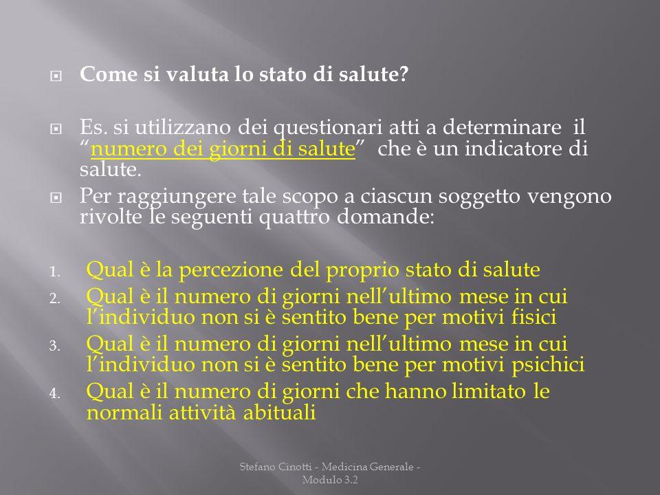 Stefano Cinotti - Medicina Generale - Modulo 3.2 Come si valuta lo stato di salute? Es. si utilizzano dei questionari atti a determinare ilnumero dei
