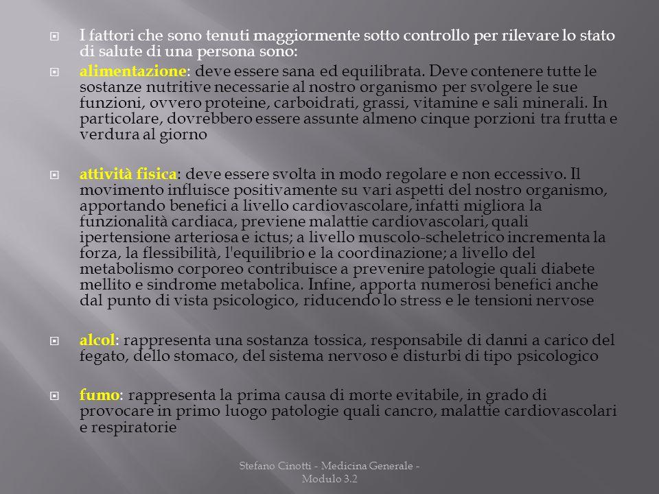 Stefano Cinotti - Medicina Generale - Modulo 3.2 I fattori che sono tenuti maggiormente sotto controllo per rilevare lo stato di salute di una persona