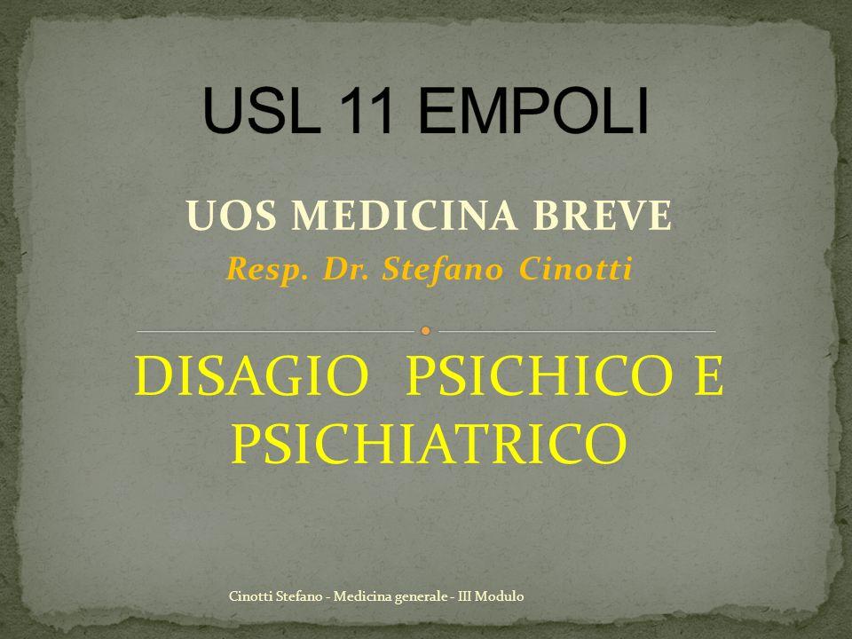 Cinotti Stefano - Medicina generale - III Modulo UOS MEDICINA BREVE Resp. Dr. Stefano Cinotti DISAGIO PSICHICO E PSICHIATRICO