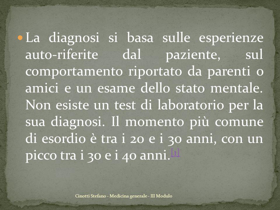 Cinotti Stefano - Medicina generale - III Modulo La diagnosi si basa sulle esperienze auto-riferite dal paziente, sul comportamento riportato da paren