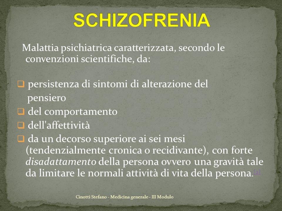 Cinotti Stefano - Medicina generale - III Modulo Malattia psichiatrica caratterizzata, secondo le convenzioni scientifiche, da: persistenza di sintomi