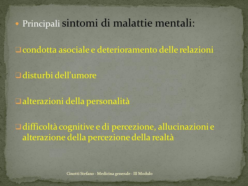 Cinotti Stefano - Medicina generale - III Modulo Principali sintomi di malattie mentali: condotta asociale e deterioramento delle relazioni disturbi d