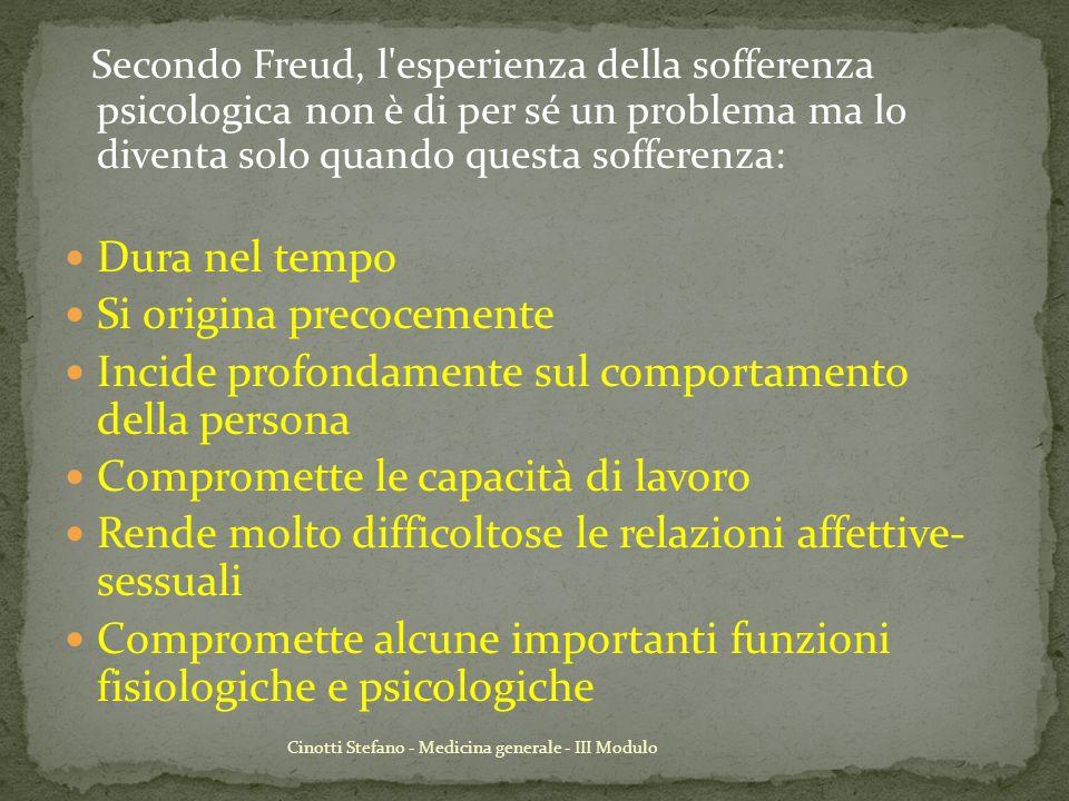 Cinotti Stefano - Medicina generale - III Modulo Secondo Freud, l'esperienza della sofferenza psicologica non è di per sé un problema ma lo diventa so