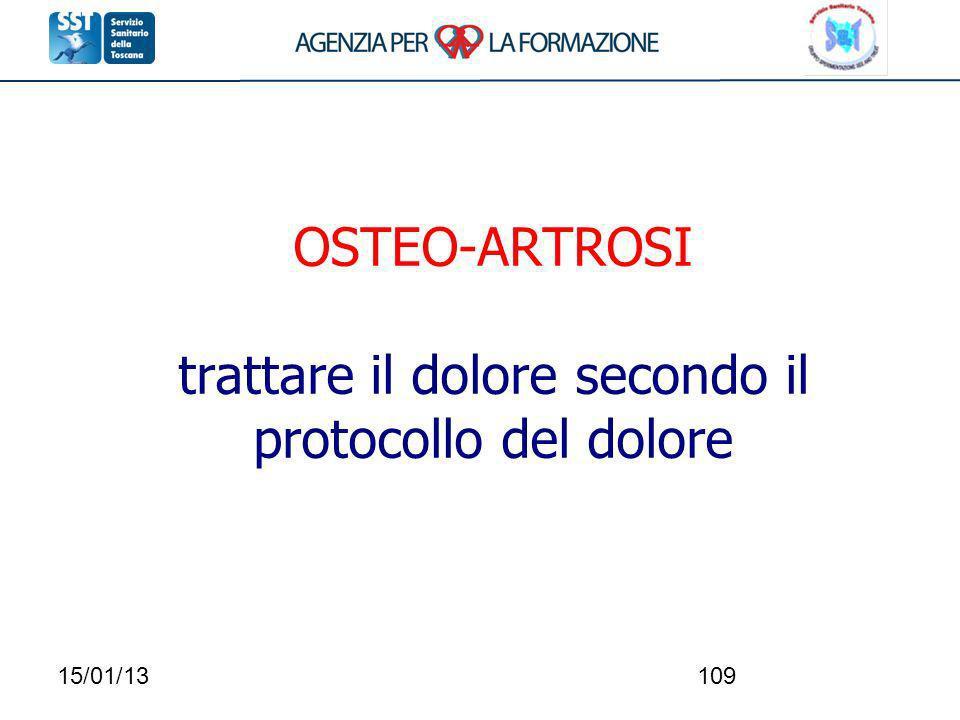 15/01/13109 OSTEO-ARTROSI trattare il dolore secondo il protocollo del dolore
