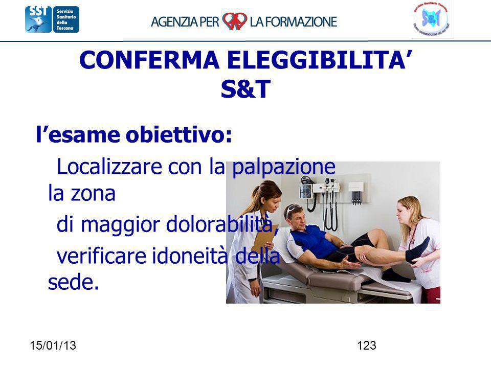 15/01/13123 CONFERMA ELEGGIBILITA S&T lesame obiettivo: Localizzare con la palpazione la zona di maggior dolorabilità, verificare idoneità della sede.