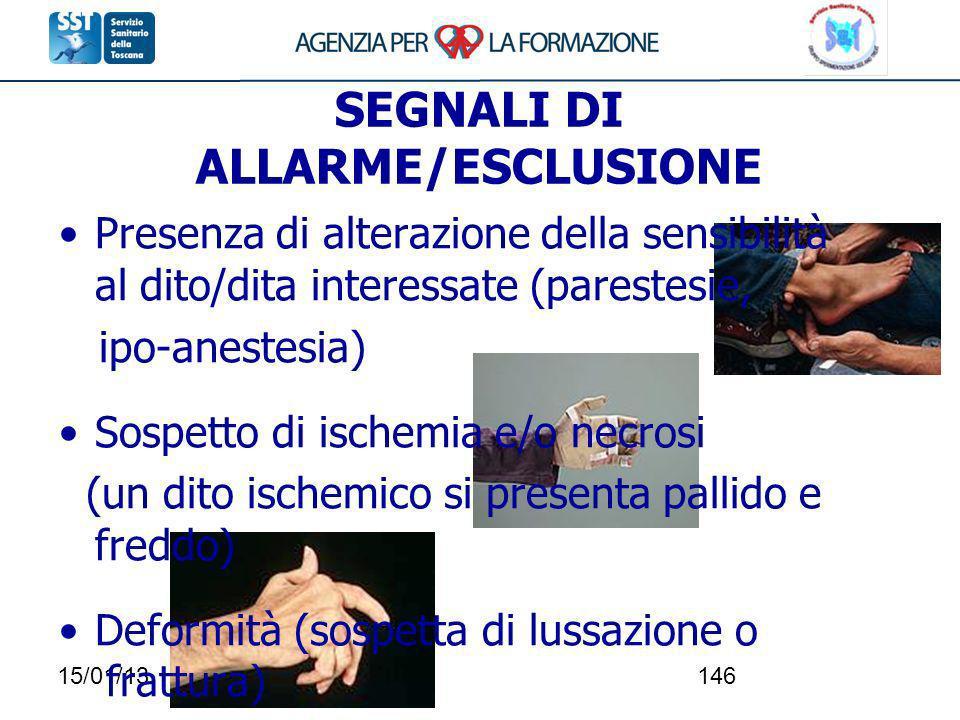 15/01/13146 Presenza di alterazione della sensibilità al dito/dita interessate (parestesie, ipo-anestesia) Sospetto di ischemia e/o necrosi (un dito i