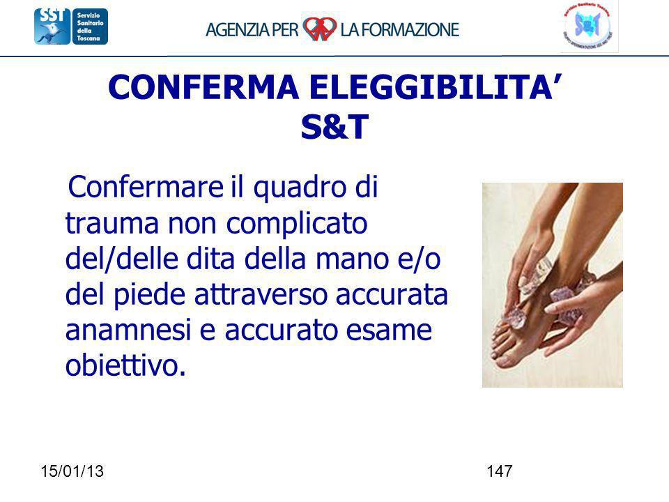 15/01/13147 CONFERMA ELEGGIBILITA S&T Confermare il quadro di trauma non complicato del/delle dita della mano e/o del piede attraverso accurata anamne