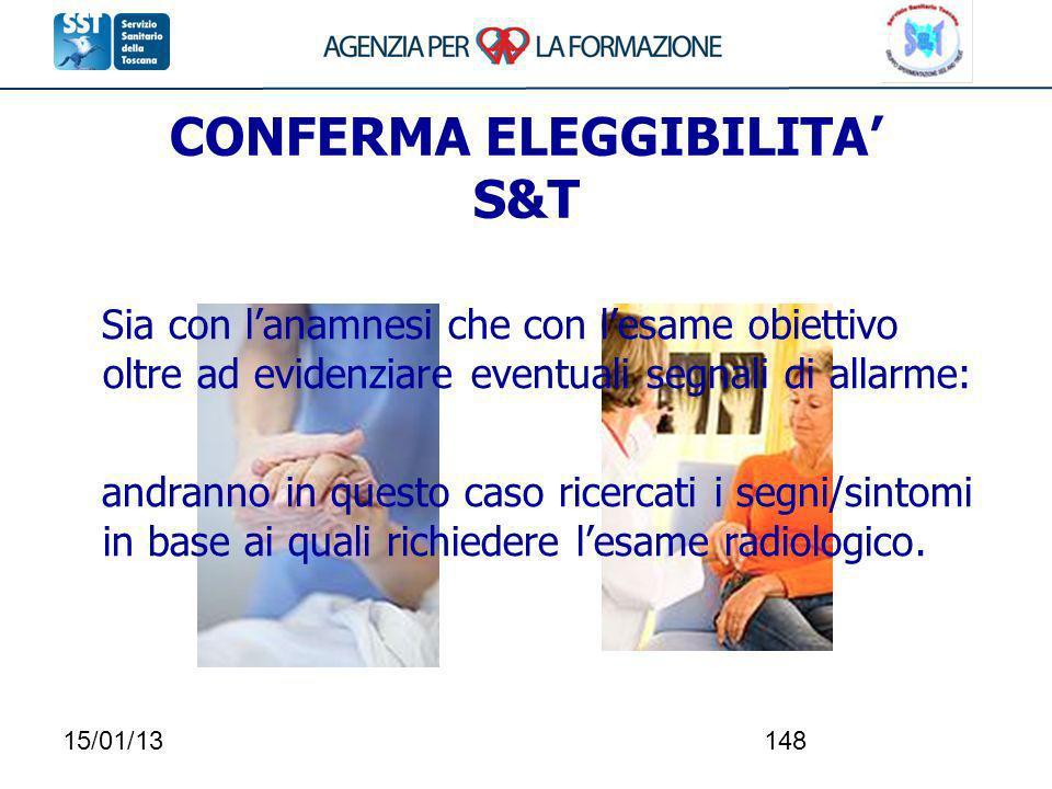 15/01/13148 CONFERMA ELEGGIBILITA S&T Sia con lanamnesi che con lesame obiettivo oltre ad evidenziare eventuali segnali di allarme: andranno in questo