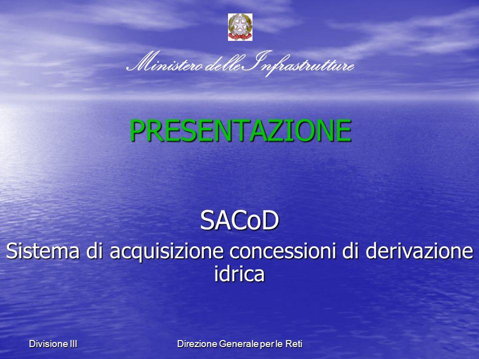 Divisione IIIDirezione Generale per le Reti LE POTENZIALITA DEL SACoD Consentire il pagamento on-line dei canoni di concessione.