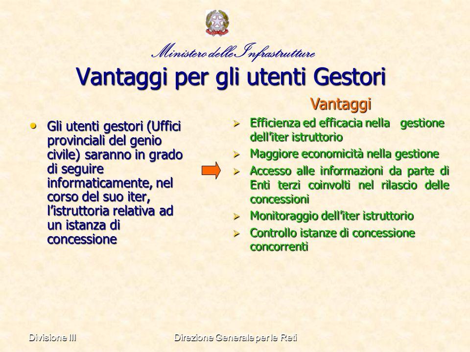 Divisione IIIDirezione Generale per le Reti Vincoli sullo sviluppo del sistema la realizzazione del Sistema e la sua efficacia è fortemente condiziona