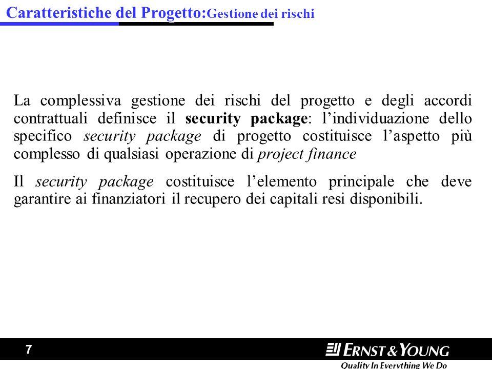 7 Caratteristiche del Progetto: Gestione dei rischi La complessiva gestione dei rischi del progetto e degli accordi contrattuali definisce il security